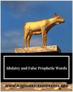 Idolatry and False Prophetic Words